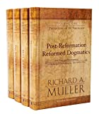 Post-Reformation Reformed Dogmatics: The Rise and