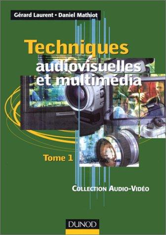 Price comparison product image Techniques audiovisuelles et multimédia,  tome 1 : Téléviseur,  moniteur,  vidéoprojecteur, magnétoscope,  caméscope,  photo