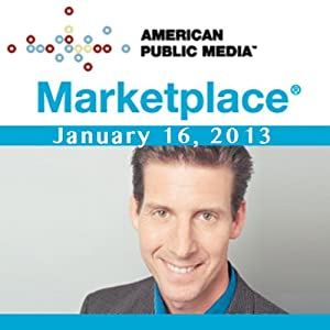 Marketplace, January 16, 2013
