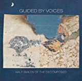 Guided By Voices: Half Smiles Of The Decomposed (Audio CD)