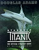 Download Douglas Adams Starship Titanic:  The Official Strategy Guide in PDF ePUB Free Online