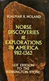 Norse Discoveries and Explorations in North America, Leif Ericson to the Kensington Stone, Hjalmar R. Holand, 0486220141