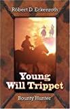 Young Will Trippet, Robert D. Eckenroth, 1424127599