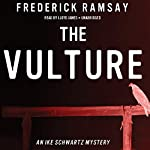 The Vulture: An Ike Schwartz Mystery, Book 10 | Frederick Ramsay