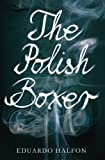 The Polish Boxer, Eduardo Halfon, 1934137537