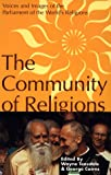 Community of Religions : Voices and Images of the Parliament of the World's Religions, George Cairns, 0826408990