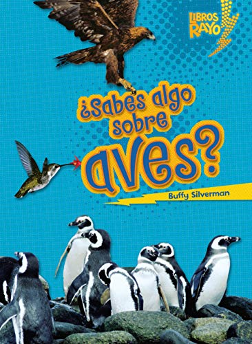 ¿Sabes algo sobre aves? (Do You Know about Birds?) (Libros Rayo ― Conoce los grupos de animales (Lightning Bolt Books ® ― Meet the Animal Groups)) (Spanish Edition) ()