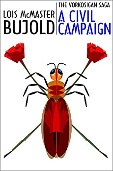 A Civil Campaign (Vorkosigan Saga Book 12) by [Bujold, Lois McMaster]