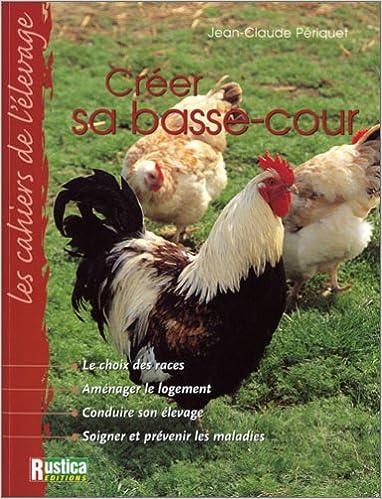 Free e books télécharger torrent Cahier de l'élevage : Créer sa basse-cour by Jean-Claude Périquet 2840385619 MOBI