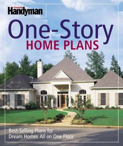 The Family Handyman: One-Story Home Plans by Readers Digest