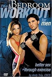 The Bedroom Workout for Men: Better Sex  through Exercise