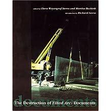 The Destruction of Tilted Arc: Documents
