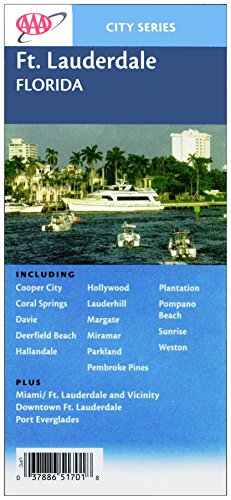 Ft. Lauderdale, Florida (Map) : Including Cooper City, Coral Springs, Davie, Deerfield Beach, Hallandale, Hollywood, Lauderhill, Margate, Miramar, Parkland, Pembroke Pines, Plantation, Pompano Beach, Sunrise, Weston : Plus Miami/Ft. Lauderdale - Miami Sunrise Map