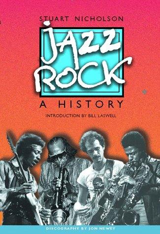 Jazz-Rock: A History - Jazz Rock