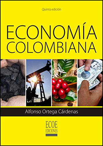 Amazon.com: Economía Colombiana (Spanish Edition) eBook: Alfonso Ortega Cárdenas, Ecoe Ediciones: Kindle Store