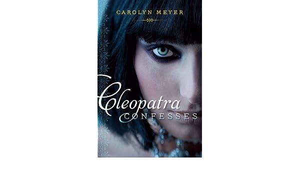 Cleopatra Confesses (Paula Wiseman Books) (English Edition) eBook: Carolyn Meyer: Amazon.es: Tienda Kindle