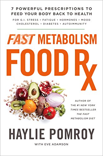 Fast Metabolism Food Rx: 7 Powerful Prescriptions to Feed Your Body Back to Health cover