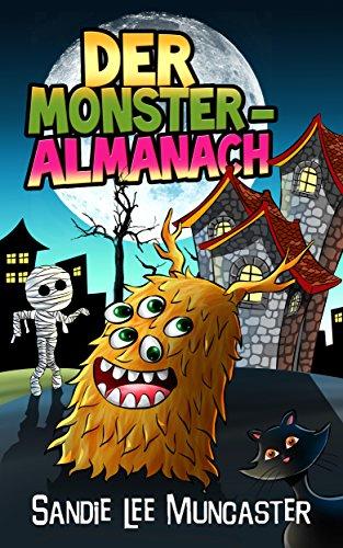 Der Monster-Almanach: Witzige, unheimliche Monster - nicht nur an Halloween (Almanach der Monster und Zombies 1) (German Edition)