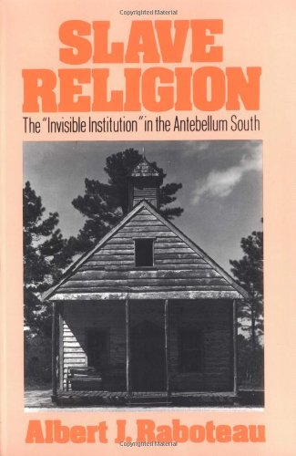 Slave Religion: The Invisible Institution in the Antebellum South (Galaxy Books)