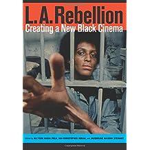 L.A. Rebellion: Creating a New Black Cinema