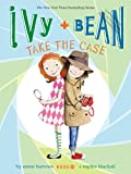 Ivy and Bean Take the Case (Book 10) (Ivy + Bean)