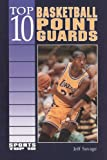 Top 10 Basketball Point Guards, Jeff Savage, 0894908073