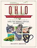 Ohio Wildlife Encyclopedia: An Illustrated Guide to Birds, Fish, Mammals, Reptiles, and Amphibians