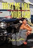 Treat Me Like Your Car, Pilar Lastra, 1462042198