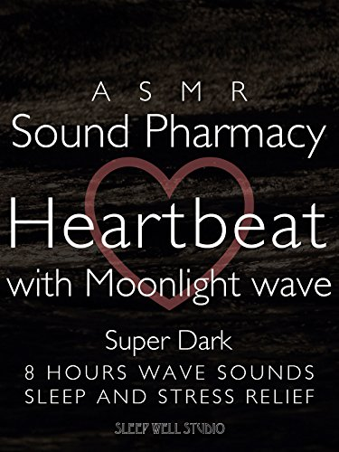 asmr-sound-pharmacy-heartbeat-with-moonlight-wave-super-dark-8-hours-wave-sounds-sleep-and-stress-re