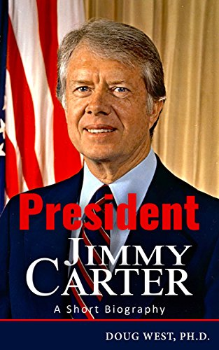 President Jimmy Carter: A Short Biography (30 Minute Book Series 18)