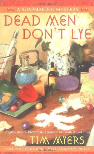 Read Online Dead Men Don't Lye (Soapmaking Mysteries, No. 1) ebook