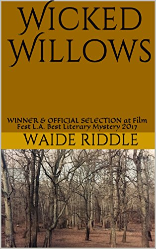 Wicked Willows: WINNER & OFFICIAL SELECTION at Film Fest L.A. Best Literary Mystery 2017 -
