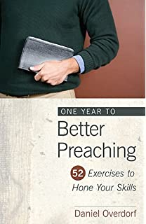 One Year To Better Preaching 52 Exercises Hone Your Skills