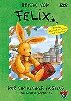 Briefe von Felix - 1 - Nur ein kleiner Ausflug und andere Abenteuer