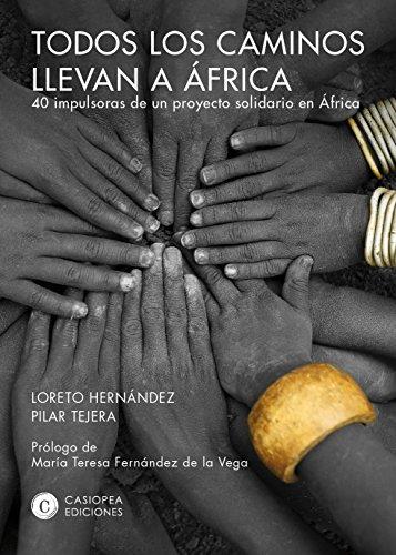 Todos los caminos llevan a África: 40 impulsoras de un proyecto solidario en África (