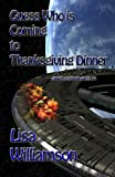 Guess Who is Coming to Thanksgiving Dinner (Space Station Tales Book 4)