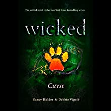 Wicked: Curse, Wicked Series Book 2 Audiobook by Nancy Holder, Debbie Viguie Narrated by Lauren Davis