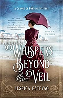Whispers Beyond the Veil (A Change of Fortune Mystery) by [Estevao, Jessica]