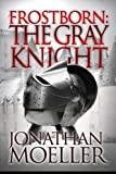img - for Frostborn: The Gray Knight (Volume 1) book / textbook / text book