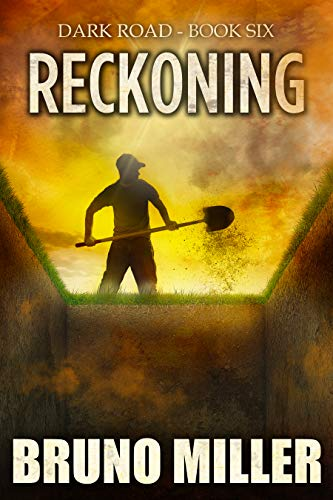 Reckoning: A Post-Apocalyptic Survival series (Dark Road Book 6) by [Miller, Bruno]
