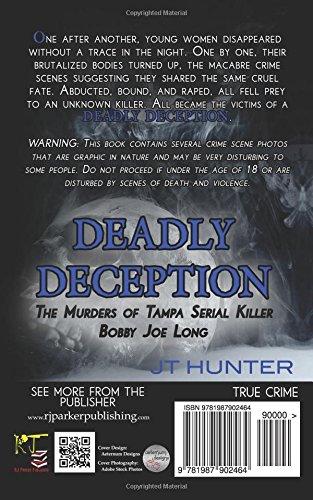 Deadly Deception: The Murders of Tampa Serial Killer, Bobby Joe Long