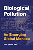 Biological Pollution : An Emerging Global Menace, Kerry O. Britton, 0890543135