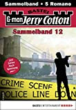 Jerry Cotton Sammelband 12 - Krimi-Serie: 5 Romane in einem Band (Jerry Cotton Sammelbände) (German Edition)