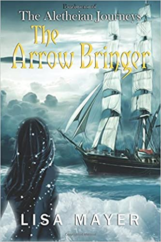 Book The Aletheian Journeys: The Arrow Bringer