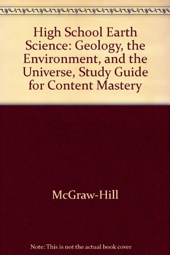 Earth Science: Geology the Environment and the Universe- Study Guide for Content Mastery, Teacher Edition