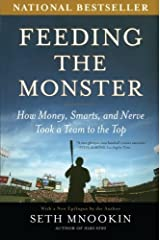Feeding the Monster: How Money, Smarts, and Nerve Took a Team to the Top by Seth Mnookin (2007-06-05)