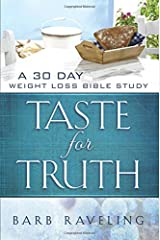 Taste for Truth: A 30 Day Weight Loss Bible Study Paperback