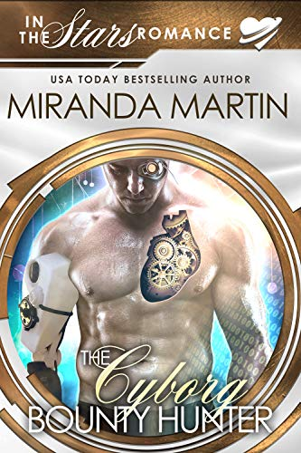 The Cyborg Bounty Hunter: In the Stars Romance