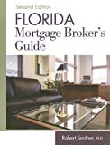 Florida Mortgage Broker's Guide, Robert Smither, 1419584669