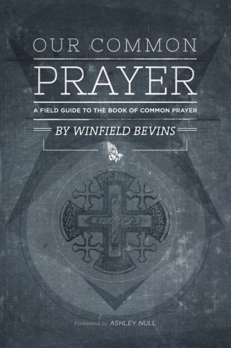 Our Common Prayer: A Field Guide to the Book of Common Prayer pdf